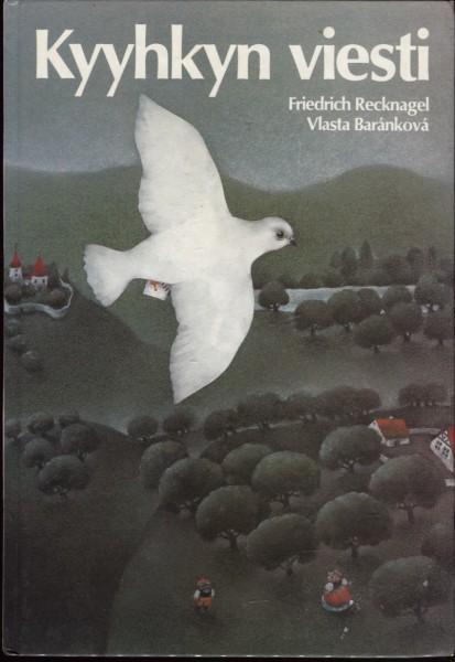 Kyyhkyn viesti : rauhantarina, Friedrich Recknagel