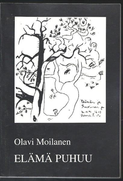 Elämä puhuu, Olavi Moilanen