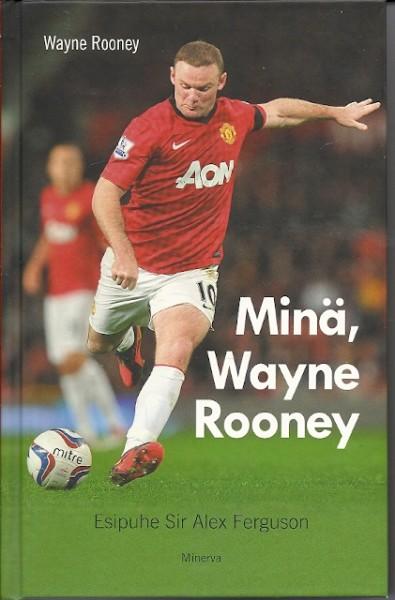 Minä, Wayne Rooney, Wayne Rooney