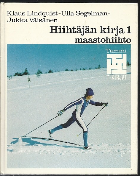 Hiihtäjän kirja. 1, Maastohiihto, Klaus Lindquist