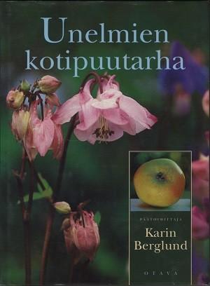 Unelmien kotipuutarha, Karin Berglund