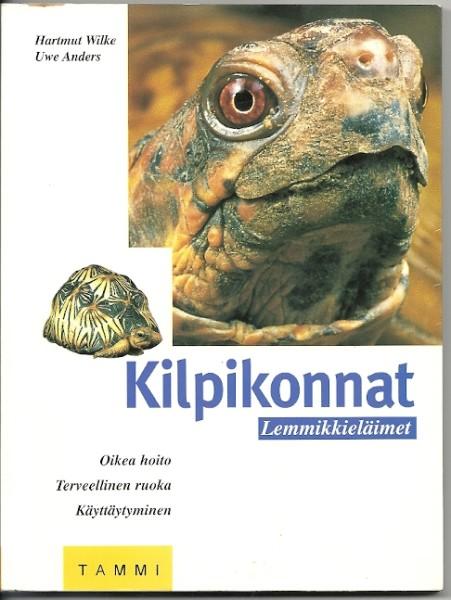 Kilpikonnat : oikea hoito, terveellinen ruoka, käyttäytyminen, Hartmut Wilke