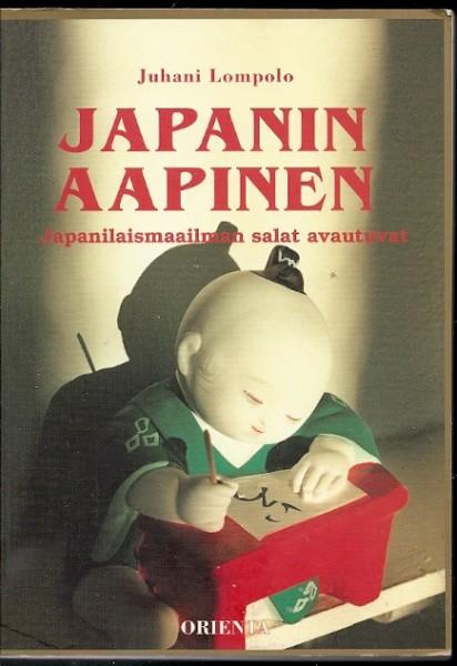Japanin aapinen : japanilaismaailman salat avautuvat, Juhani Lompolo
