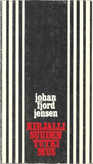 Kirjallisuudentutkimus : Aristoteleesta uuskritiikkiin, Fjord Fjord Jensen Johan