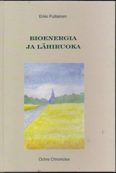 Bioenergia ja lähiruoka, Erkki Pulliainen