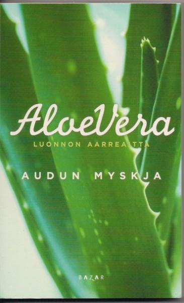 Aloe vera : luonnon aarreaitta, Audun Myskja