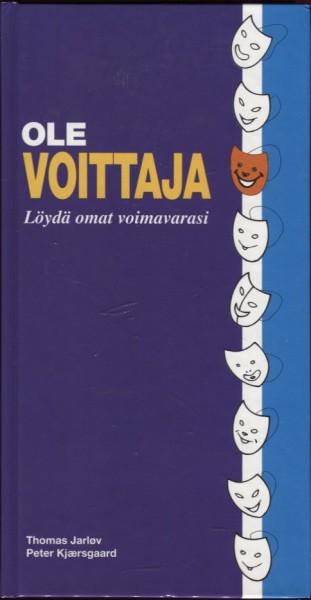 Ole voittaja : löydä omat voimavarasi, Jarlov Jarlov Thomas Kjaersgaard Peter