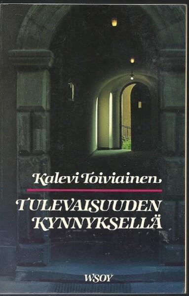 Tulevaisuuden kynnyksellä, Kalevi Toiviainen