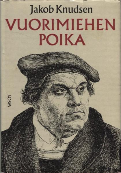 Vuorimiehen poika : Romaani Martti Lutherista, Knudsen Knudsen Jacob