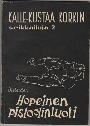 Kalle-Kustaa korkin seikkailuja 2 - Hopeinen pistoolinluoti, Outsider Outsider