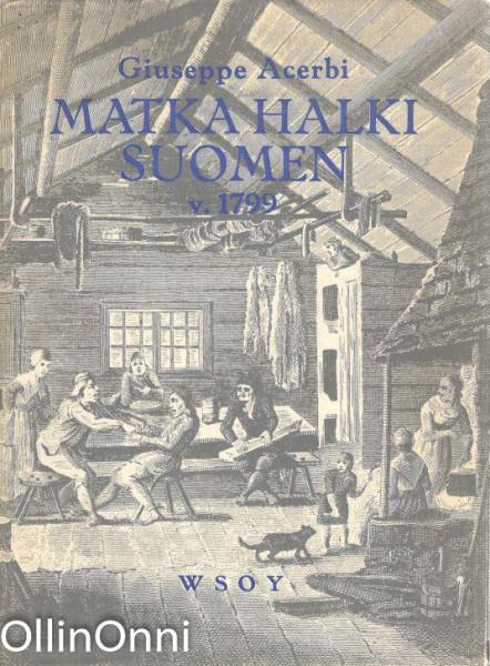 Matka halki Suomen v. 1799, Giuseppe Acerbi