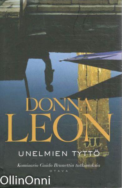 Unelmien tyttö : komisario Guido Brunettin tutkimuksia, Donna Leon
