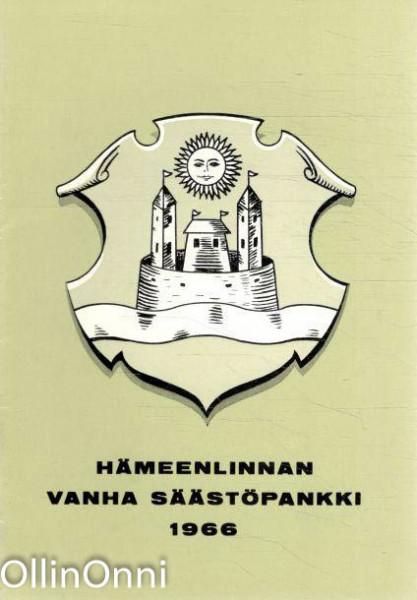 Hämeenlinnan vanha säästöpankki - Vuosikertomus 1966, Ei Tiedossa