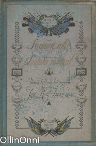 Suomen sota ja Suomen sotilaat : vuosina 1808 ja 1809, J. R. Danielson-Kalmari