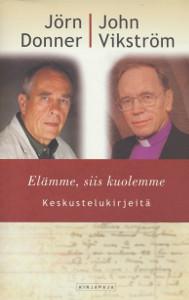 Elämme, siis kuolemme : keskustelukirjeitä, Jörn Donner