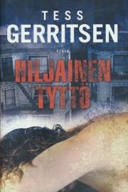 Hiljainen tyttö, Tess Gerritsen