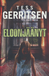 Eloonjäänyt, Tess Gerritsen