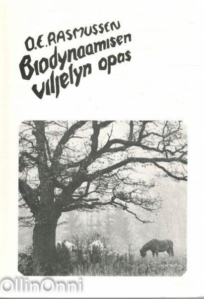 Biodynaamisen viljelyn opas, O.E Rasmussen