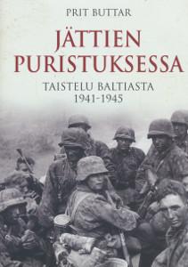 Jättien puristuksessa : taistelu Baltiasta 1941-1945, Prit Buttar
