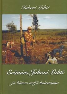 Erämies Juhani Lahti ja hänen neljä koiraansa, Inkeri Lahti