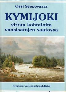 Kymijoki : virran kohtaloita vuosisatojen saatossa, Ossi Seppovaara