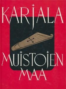 Karjala, muistojen maa : Karjalan liiton muistojulkaisu, Olavi Paavolainen
