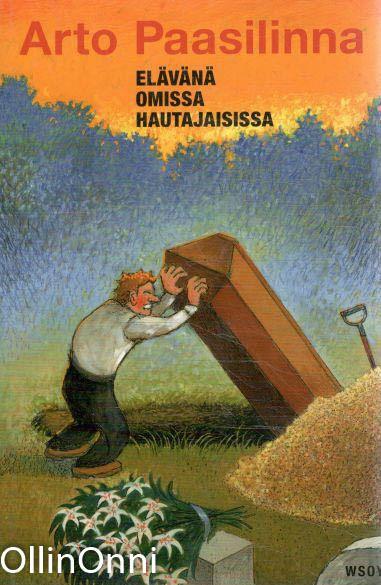 Elävänä omissa hautajaisissa, Arto Paasilinna