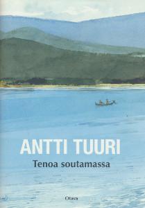 Tenoa soutamassa : kalastuskertomuksia, Antti Tuuri