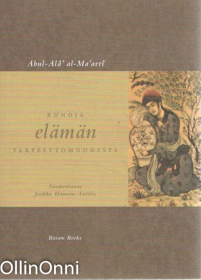 Runoja elämän tarpeettomuudesta,  Abul-Alâ' al-Ma'arri