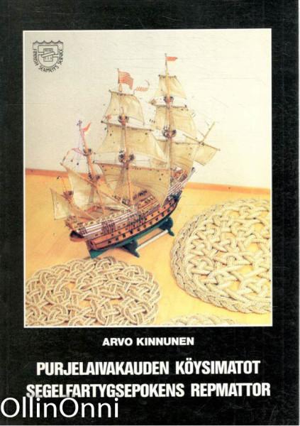Purjelaivakauden köysimatot = Segelfartygsepokens repmattor, Arvo Kinnunen