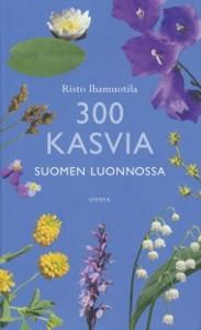 300 kasvia Suomen luonnossa, Risto Ihamuotila