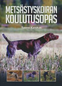 Metsästyskoiran koulutusopas, Tuomo Karsikas