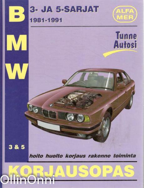 BMW 3- & 5-sarjat : BMW 3-sarja 1983-1991 (E30) : BMW 5-sarja 1981-1991 (E28 & E34) : korjausopas, A. K. Legg