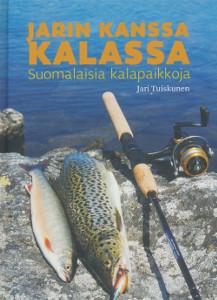 Jarin kanssa kalassa : suomalaisia kalapaikkoja, Jari Tuiskunen