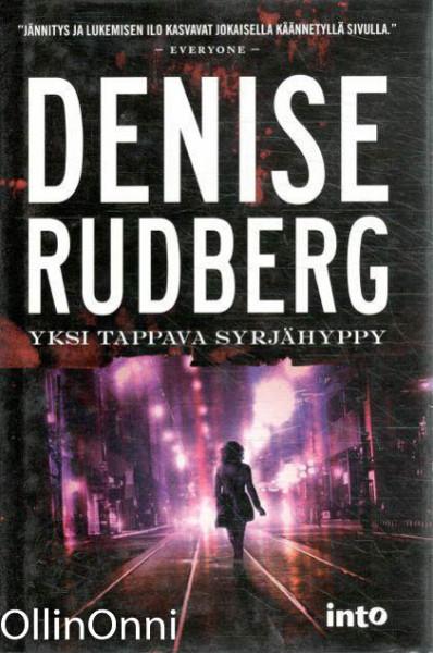 Yksi tappava syrjähyppy, Denise Rudberg