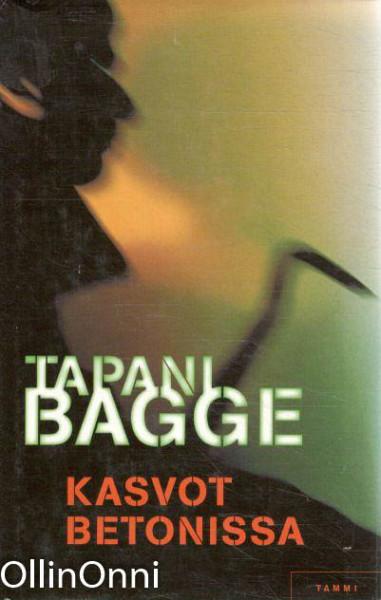 Kasvot betonissa, Tapani Bagge