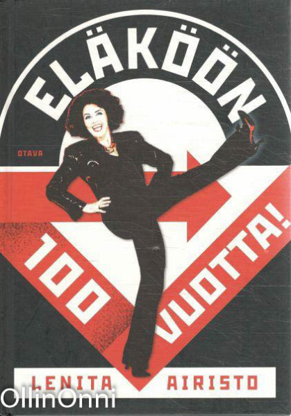 Eläköön 100 vuotta! : ikävallankumous vai suuri utopia?, Lenita Airisto