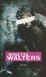 Kaiku, Minette Walters