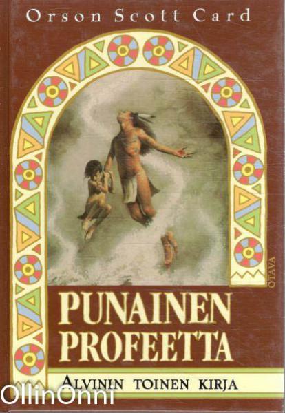 Punainen profeetta : Alvinin toinen kirja, Orson Scott Card