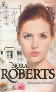 Rakkauden kynnyksellä, Nora Roberts