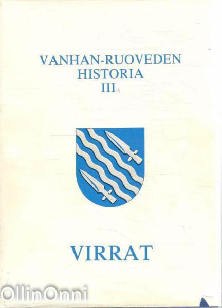 Vanhan Ruoveden historia. 3, 1, Virrat 1860-luvulta 1970-luvulle, Kari Hokkanen
