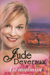 Tie unelmiin, Jude Deveraux