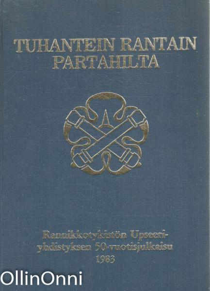 Tuhantein rantain partahilta : Rannikkotykistön upseeriyhdistyksen 50-vuotisjulkaisu 1983., Matti Lappalainen