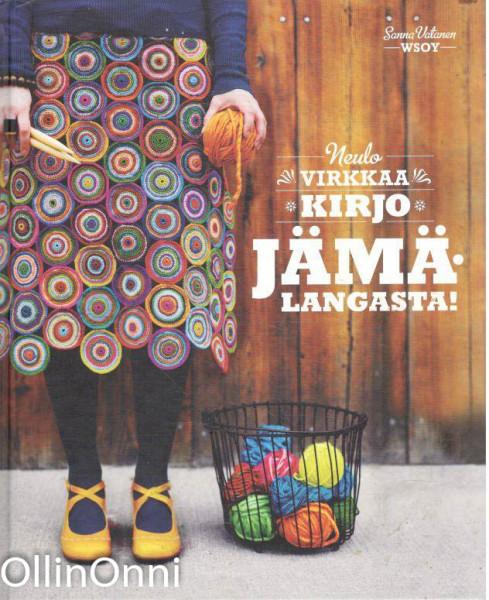 Jämälangasta! : neulo, virkkaa, kirjo, Sanna Vatanen