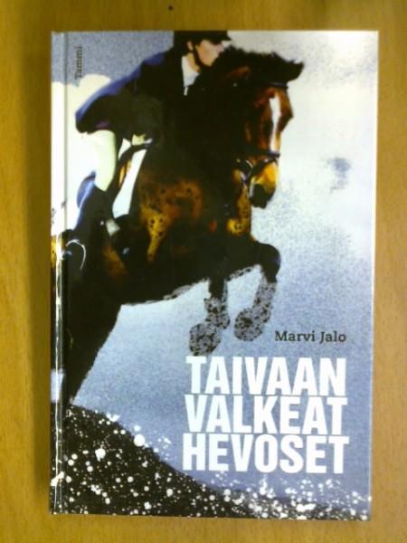 Taivaan valkeat hevoset, Marvi Jalo