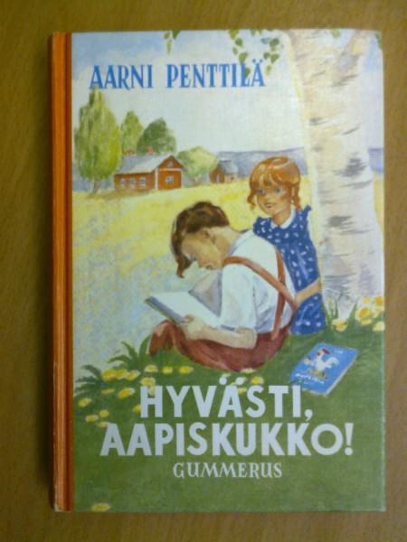 Hyvästi, aapiskukko!, Aarni Penttilä