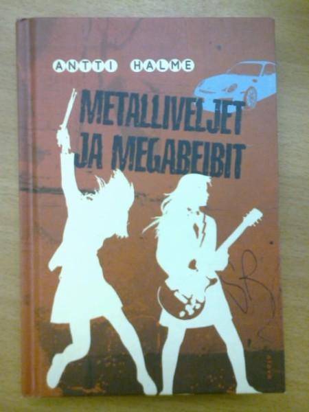Metalliveljet ja megabeibit, Antti Halme