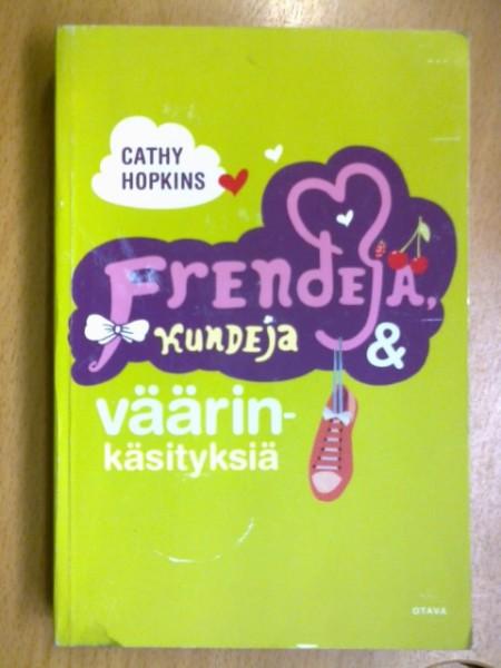 Frendejä, kundeja & väärinkäsityksiä, Cathy Hopkins