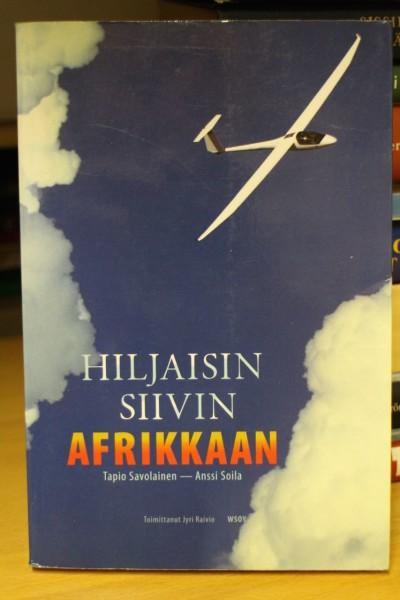 Hiljaisin siivin Afrikkaan, Tapio Savolainen