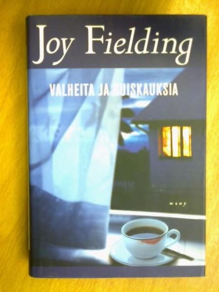 Valheita ja kuiskauksia, Joy Fielding